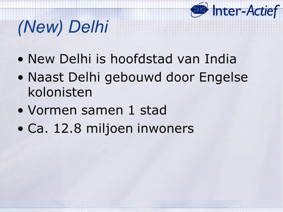(New) Delhi New Delhi is hoofdstad van India
