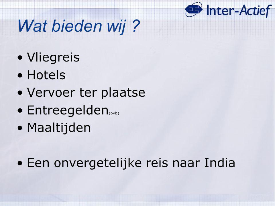 Wat bieden wij Vliegreis Hotels Vervoer ter plaatse