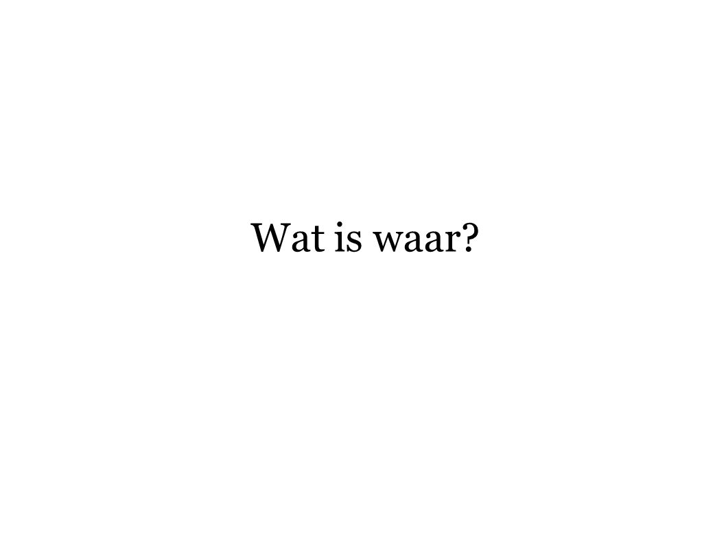 Wat is waar