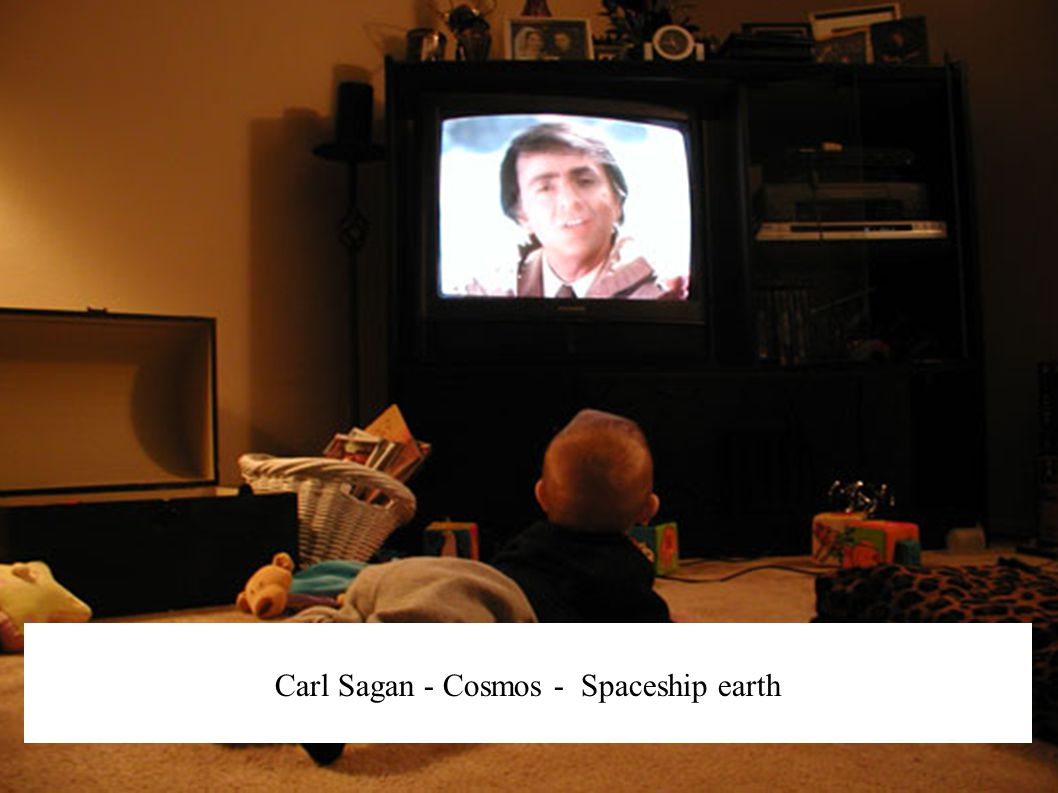 Carl Sagan - Cosmos - Spaceship earth