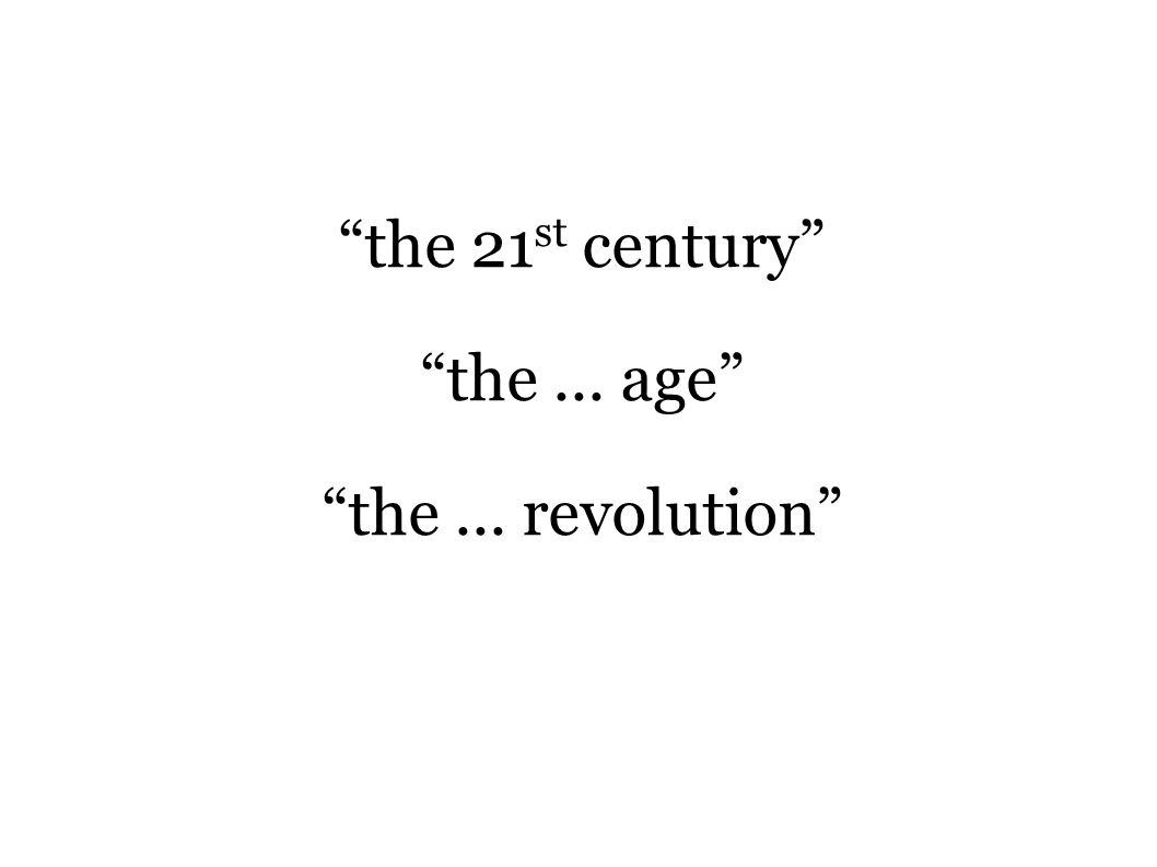 the 21st century the ... age the ... revolution