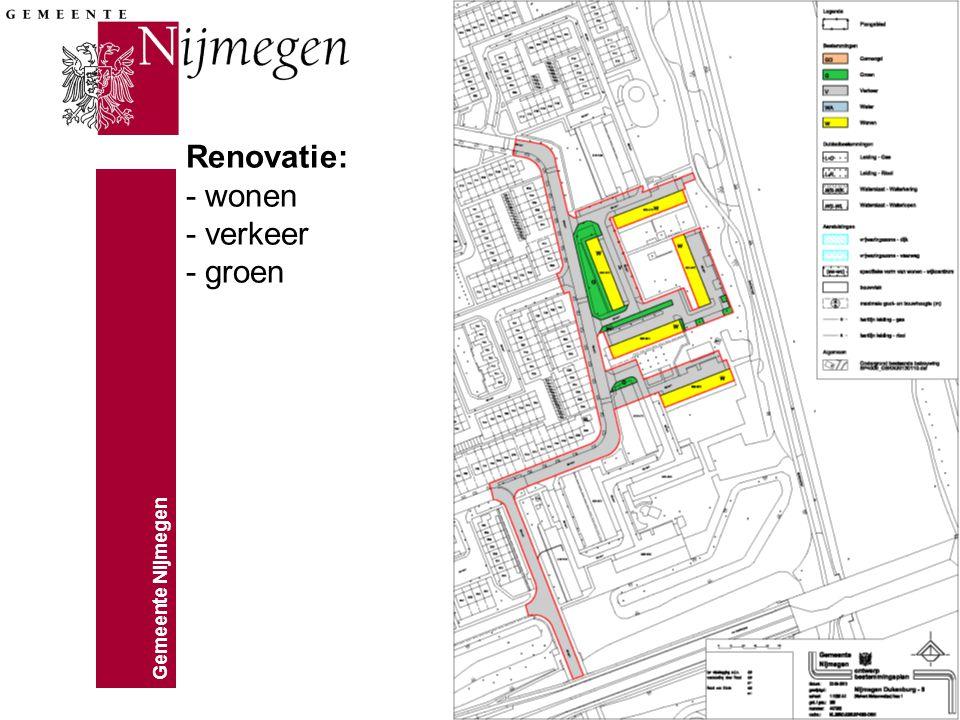 Renovatie: - wonen - verkeer - groen