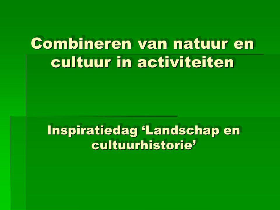 Combineren van natuur en cultuur in activiteiten