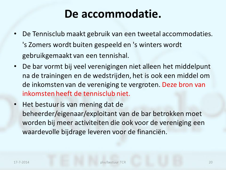 De accommodatie. De Tennisclub maakt gebruik van een tweetal accommodaties. s Zomers wordt buiten gespeeld en s winters wordt.