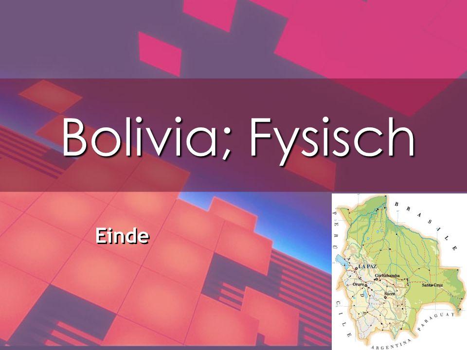 Bolivia; Fysisch Einde