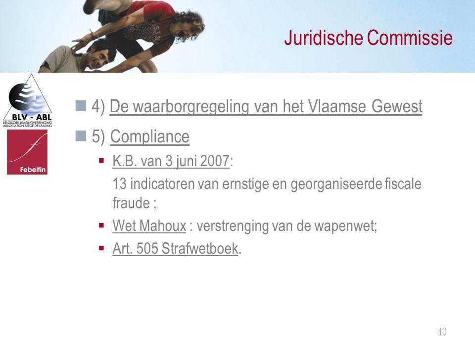 Juridische Commissie 4) De waarborgregeling van het Vlaamse Gewest