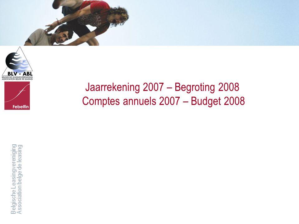 Jaarrekening 2007 – Begroting 2008 Comptes annuels 2007 – Budget 2008