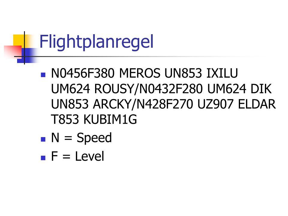 Flightplanregel N0456F380 MEROS UN853 IXILU UM624 ROUSY/N0432F280 UM624 DIK UN853 ARCKY/N428F270 UZ907 ELDAR T853 KUBIM1G.