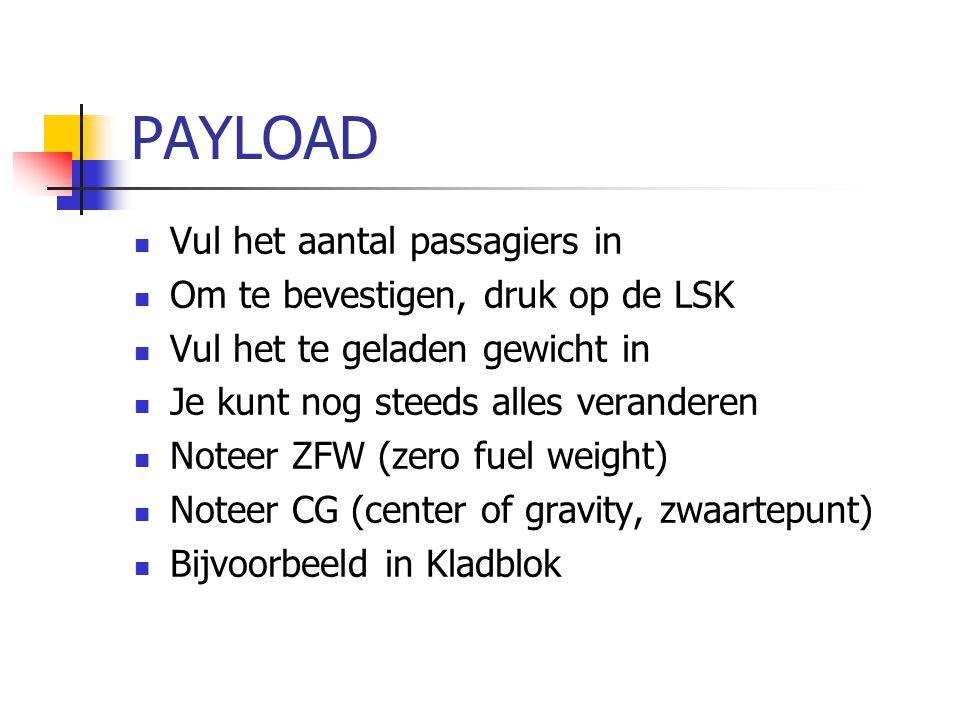 PAYLOAD Vul het aantal passagiers in Om te bevestigen, druk op de LSK