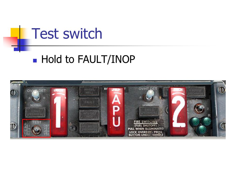 Test switch Hold to FAULT/INOP