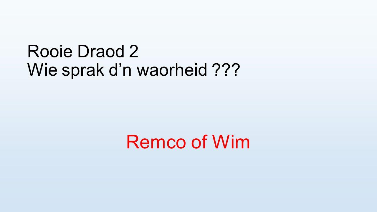 Rooie Draod 2 Wie sprak d'n waorheid
