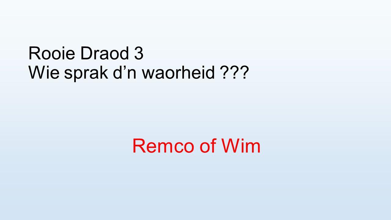 Rooie Draod 3 Wie sprak d'n waorheid