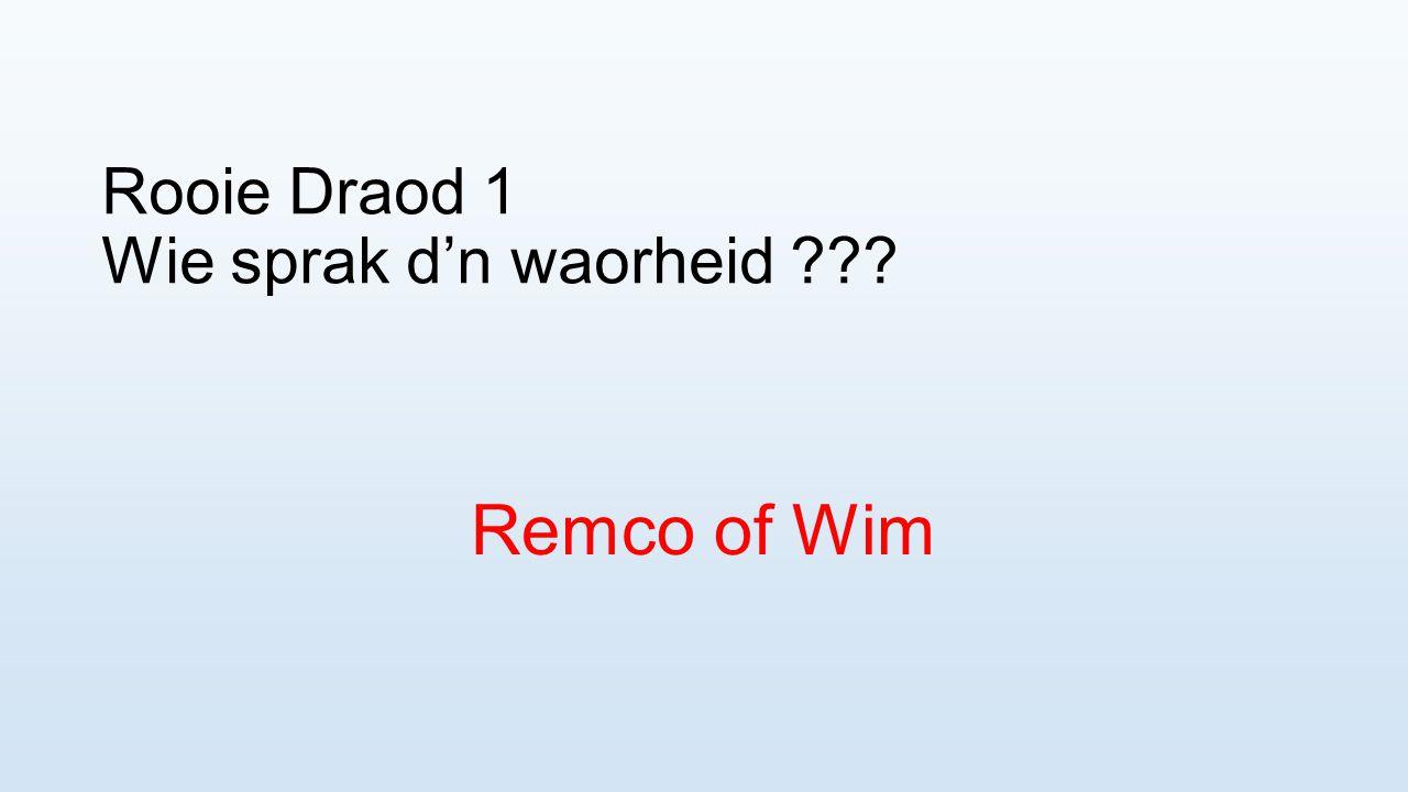 Rooie Draod 1 Wie sprak d'n waorheid