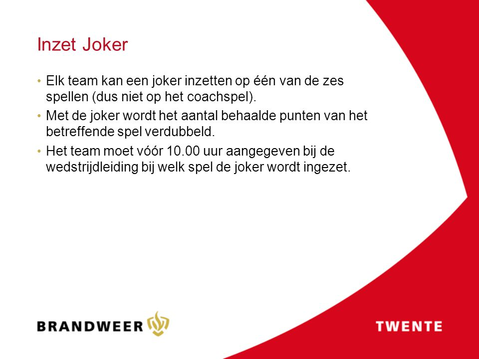 Inzet Joker Elk team kan een joker inzetten op één van de zes spellen (dus niet op het coachspel).