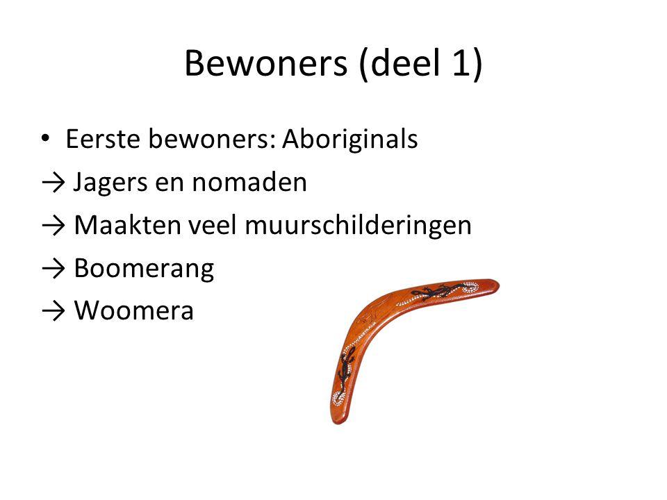 Bewoners (deel 1) Eerste bewoners: Aboriginals → Jagers en nomaden