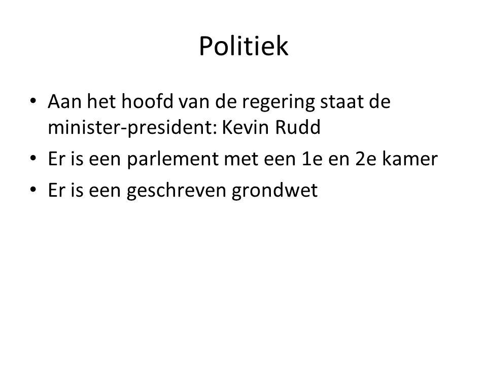 Politiek Aan het hoofd van de regering staat de minister-president: Kevin Rudd. Er is een parlement met een 1e en 2e kamer.