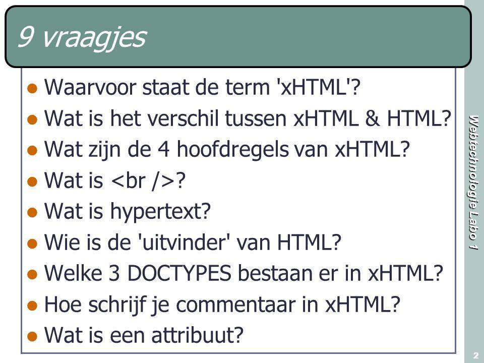 9 vraagjes Waarvoor staat de term xHTML