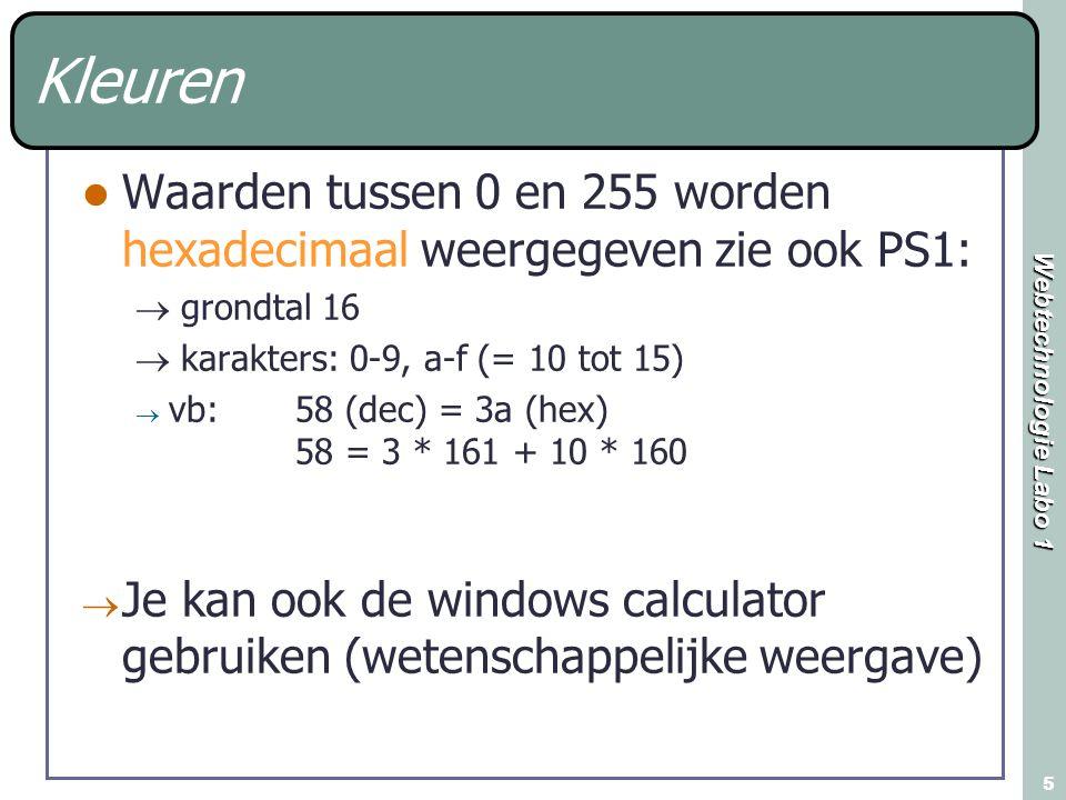 Kleuren Waarden tussen 0 en 255 worden hexadecimaal weergegeven zie ook PS1:  grondtal 16.  karakters: 0-9, a-f (= 10 tot 15)