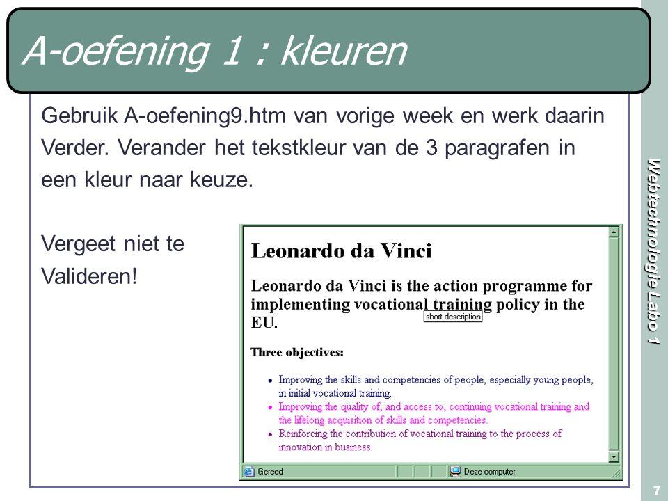 A-oefening 1 : kleuren Gebruik A-oefening9.htm van vorige week en werk daarin. Verder. Verander het tekstkleur van de 3 paragrafen in.