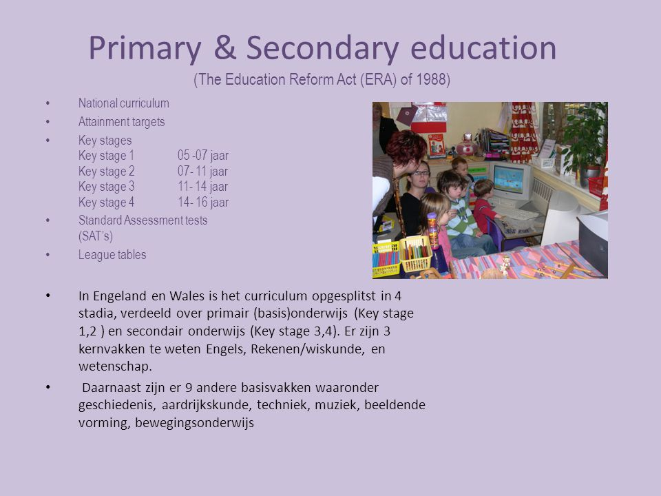 Primary & Secondary education (The Education Reform Act (ERA) of 1988)