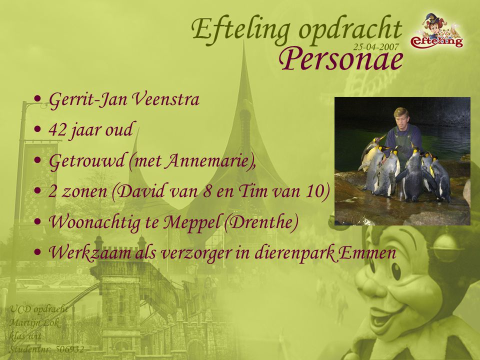 Personae Gerrit-Jan Veenstra 42 jaar oud Getrouwd (met Annemarie),