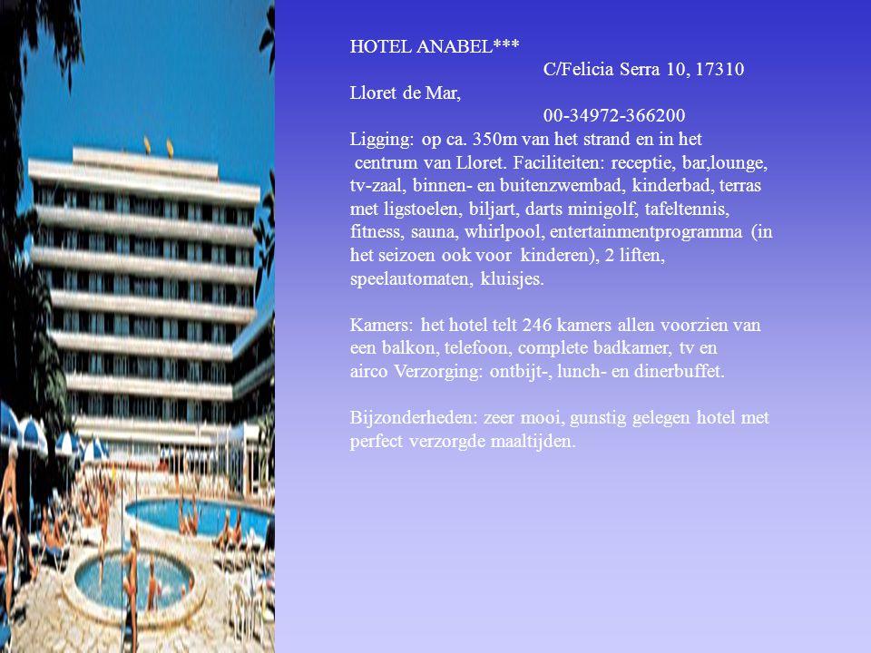 HOTEL ANABEL*** C/Felicia Serra 10, 17310 Lloret de Mar, 00-34972-366200. Ligging: op ca. 350m van het strand en in het.