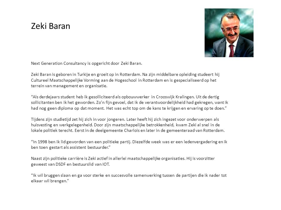 Zeki Baran Next Generation Consultancy is opgericht door Zeki Baran.
