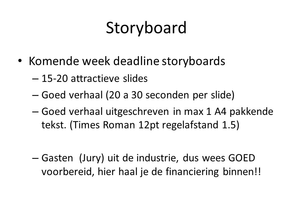 Storyboard Komende week deadline storyboards 15-20 attractieve slides
