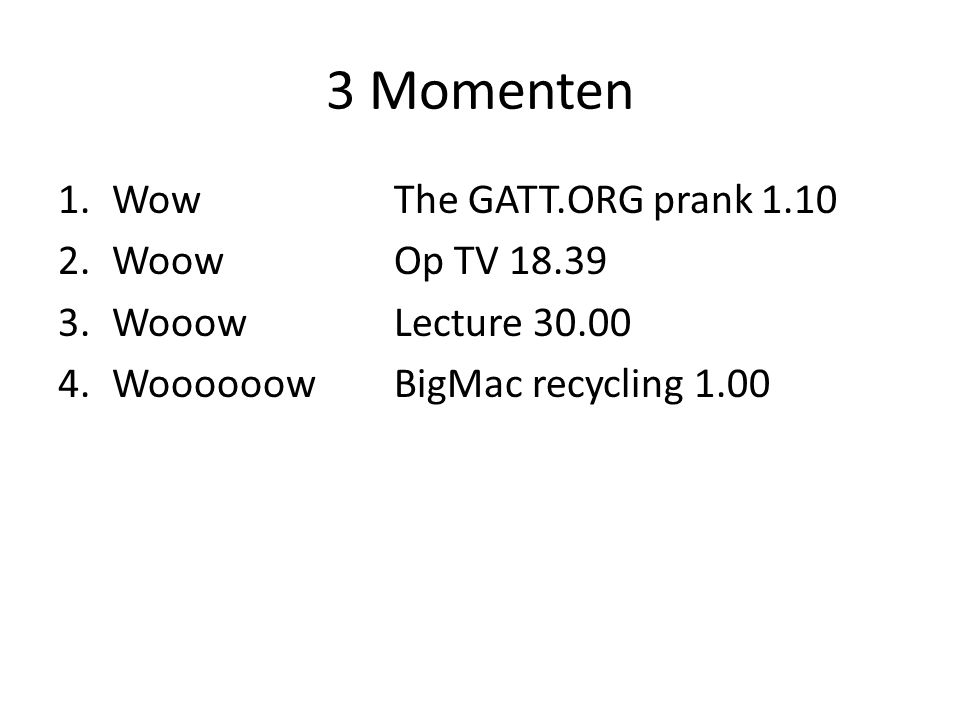 3 Momenten Wow The GATT.ORG prank 1.10 Woow Op TV 18.39