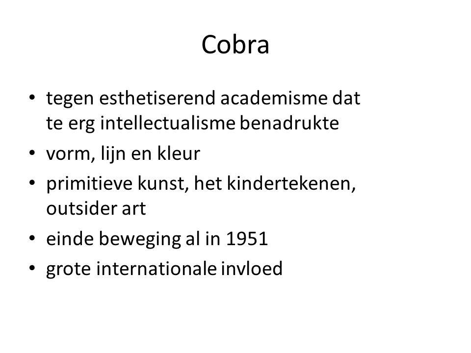 Cobra tegen esthetiserend academisme dat te erg intellectualisme benadrukte. vorm, lijn en kleur.