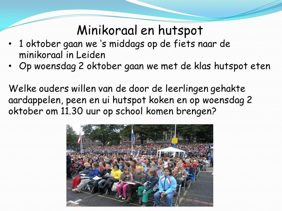 Minikoraal en hutspot 1 oktober gaan we 's middags op de fiets naar de minikoraal in Leiden. Op woensdag 2 oktober gaan we met de klas hutspot eten.