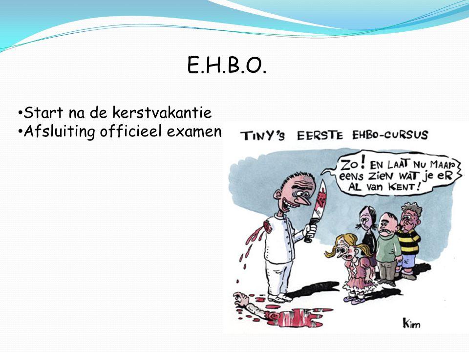 E.H.B.O. Start na de kerstvakantie Afsluiting officieel examen