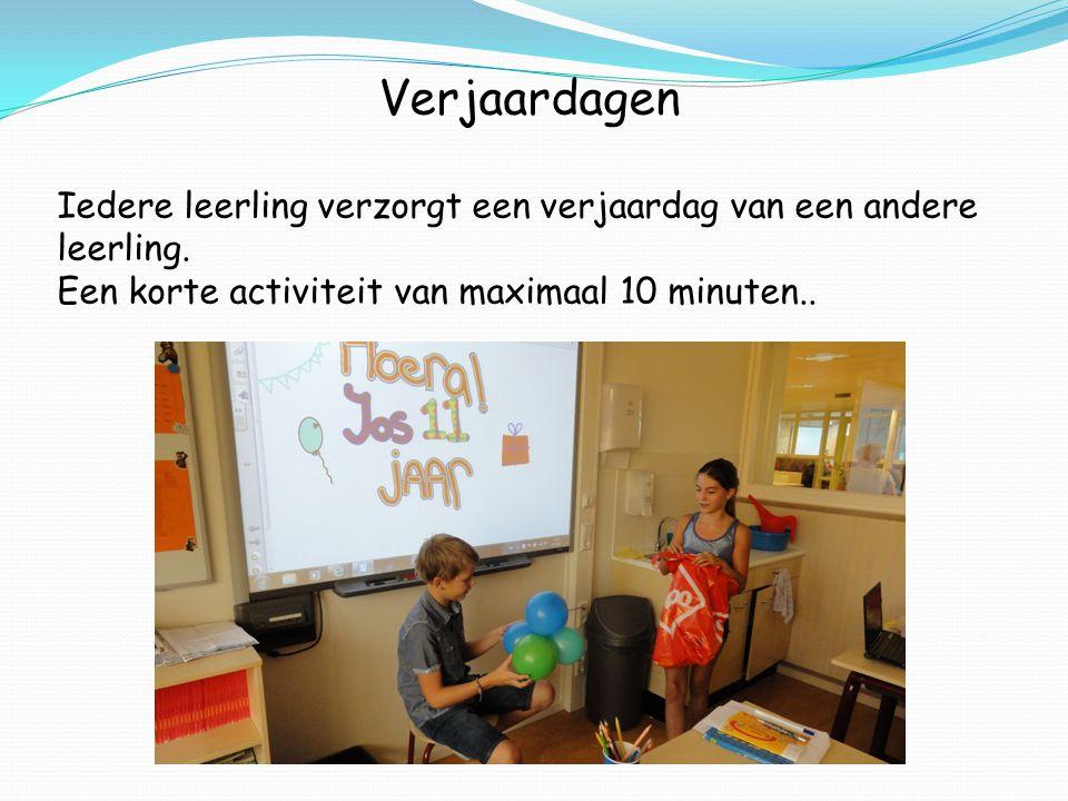 Verjaardagen Iedere leerling verzorgt een verjaardag van een andere leerling.