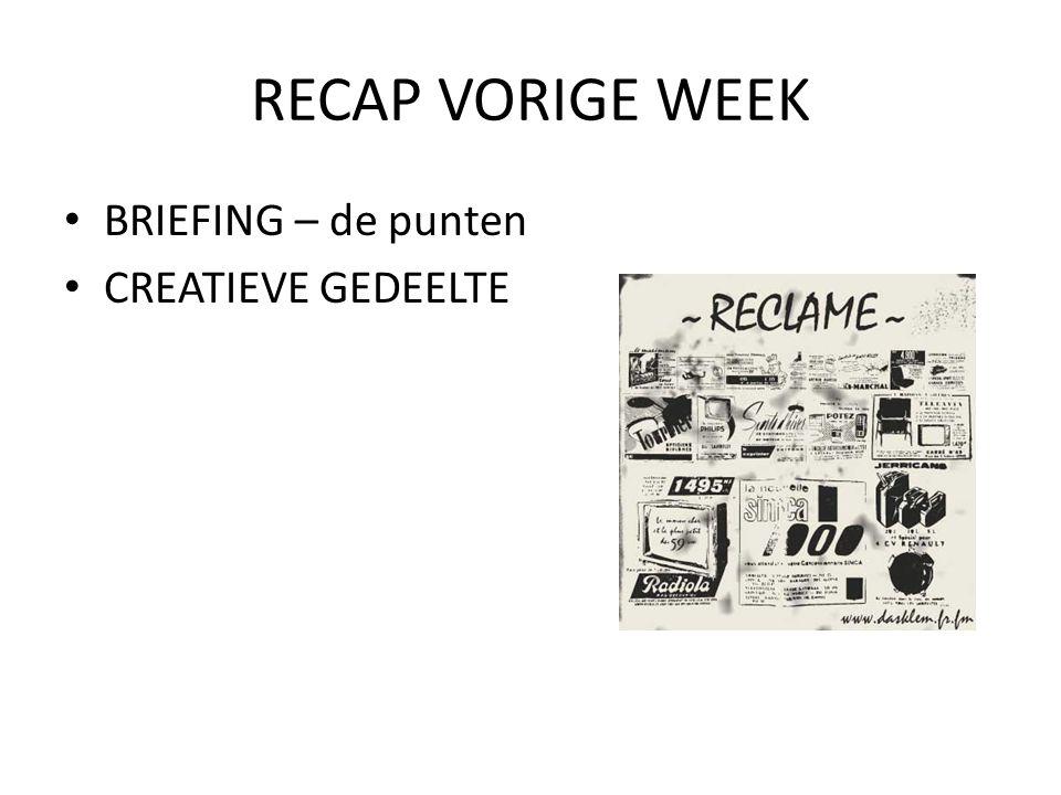 RECAP VORIGE WEEK BRIEFING – de punten CREATIEVE GEDEELTE