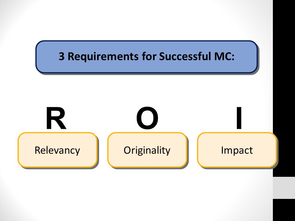 3 Requirements for Successful MC: