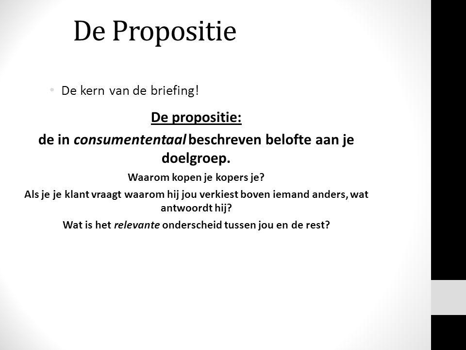 De Propositie De propositie: