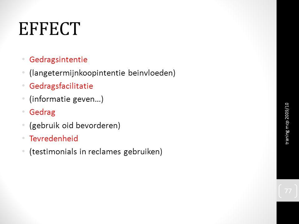 EFFECT Gedragsintentie (langetermijnkoopintentie beinvloeden)