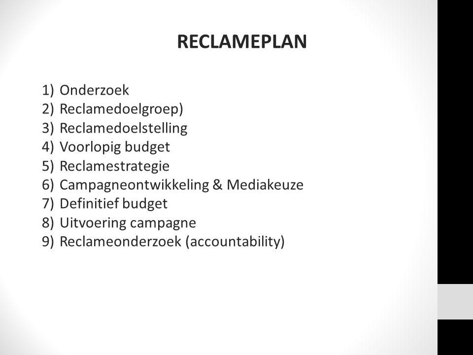 RECLAMEPLAN Onderzoek Reclamedoelgroep) Reclamedoelstelling