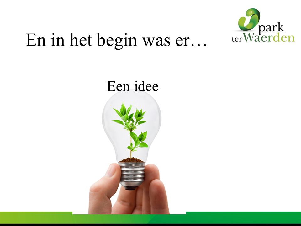En in het begin was er… Een idee