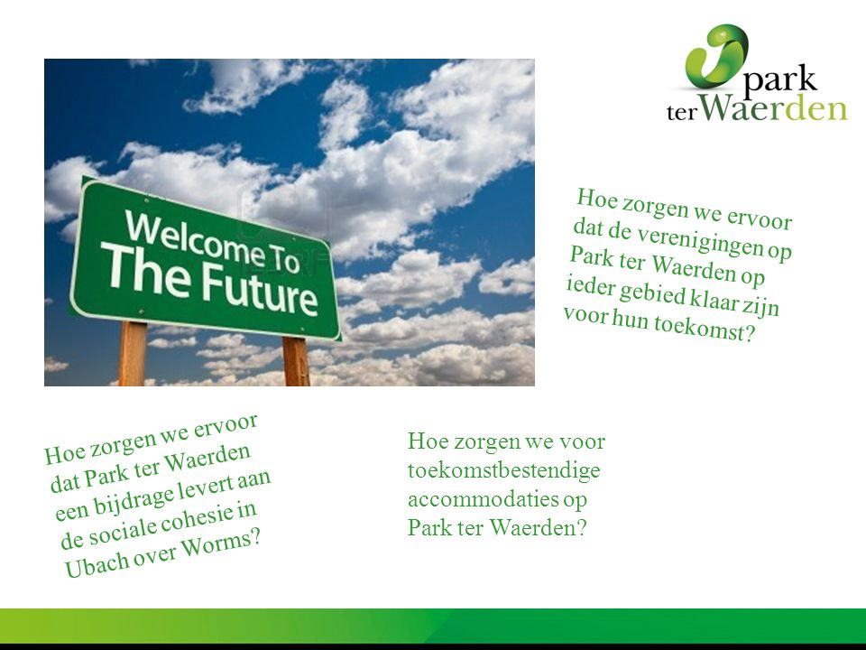 Hoe zorgen we ervoor dat de verenigingen op Park ter Waerden op ieder gebied klaar zijn voor hun toekomst