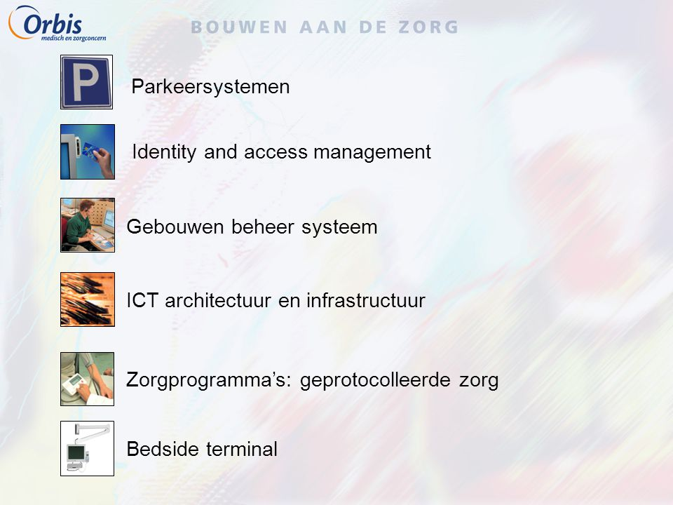 Parkeersystemen Identity and access management. Gebouwen beheer systeem. ICT architectuur en infrastructuur.