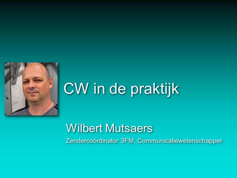 CW in de praktijk Wilbert Mutsaers