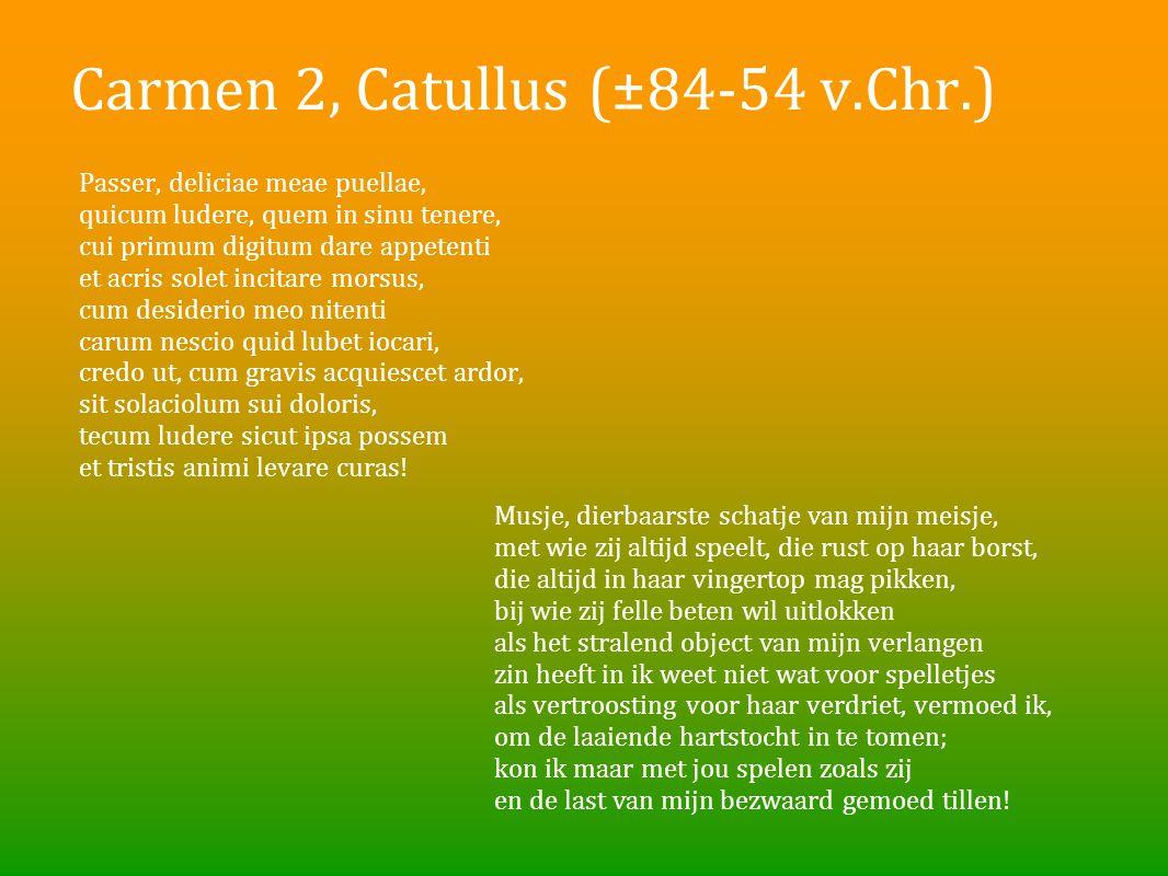 Carmen 2, Catullus (±84-54 v.Chr.)
