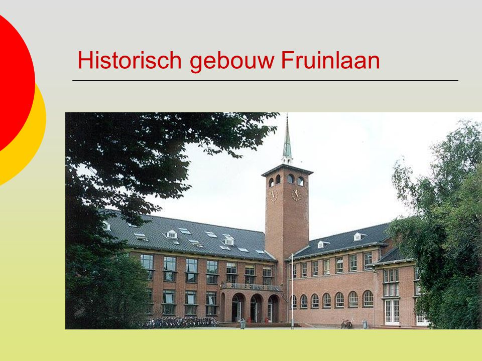 Historisch gebouw Fruinlaan