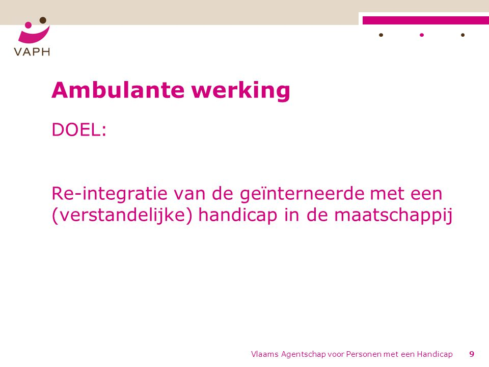 Ambulante werking DOEL: