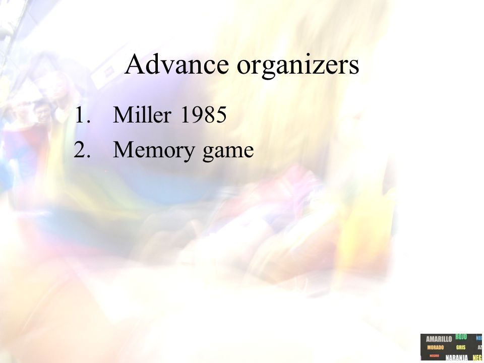 Advance organizers Miller 1985 Memory game