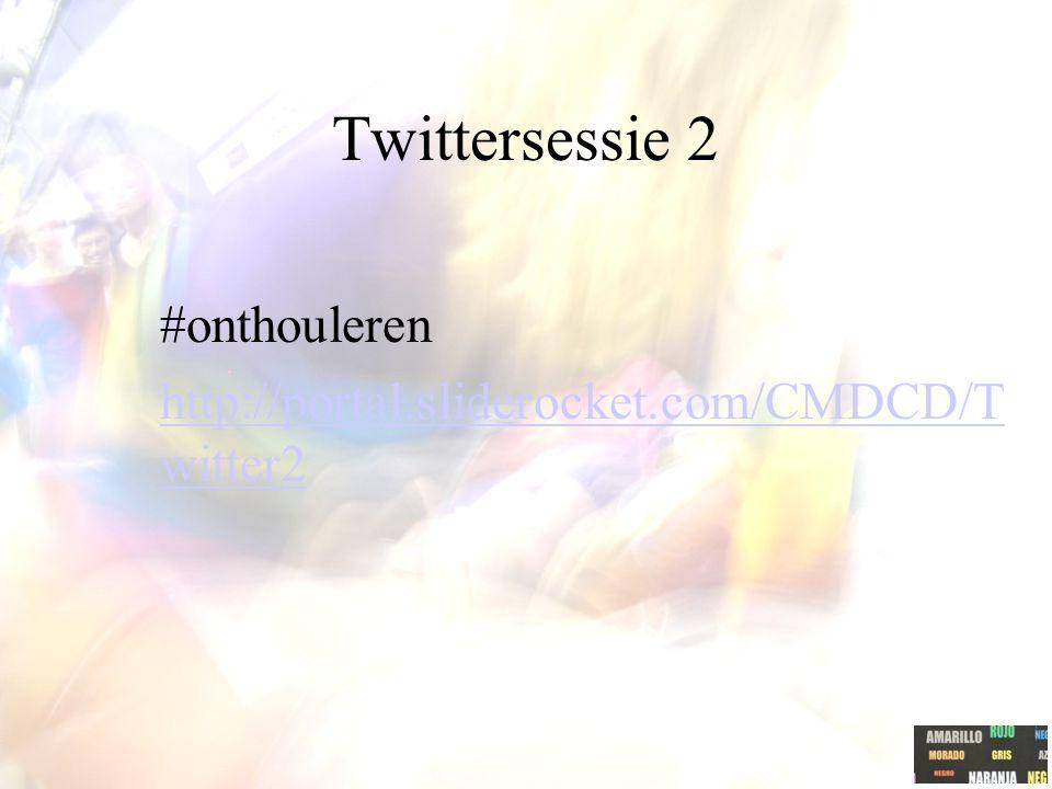 Twittersessie 2 #onthouleren http://portal.sliderocket.com/CMDCD/Twitter2
