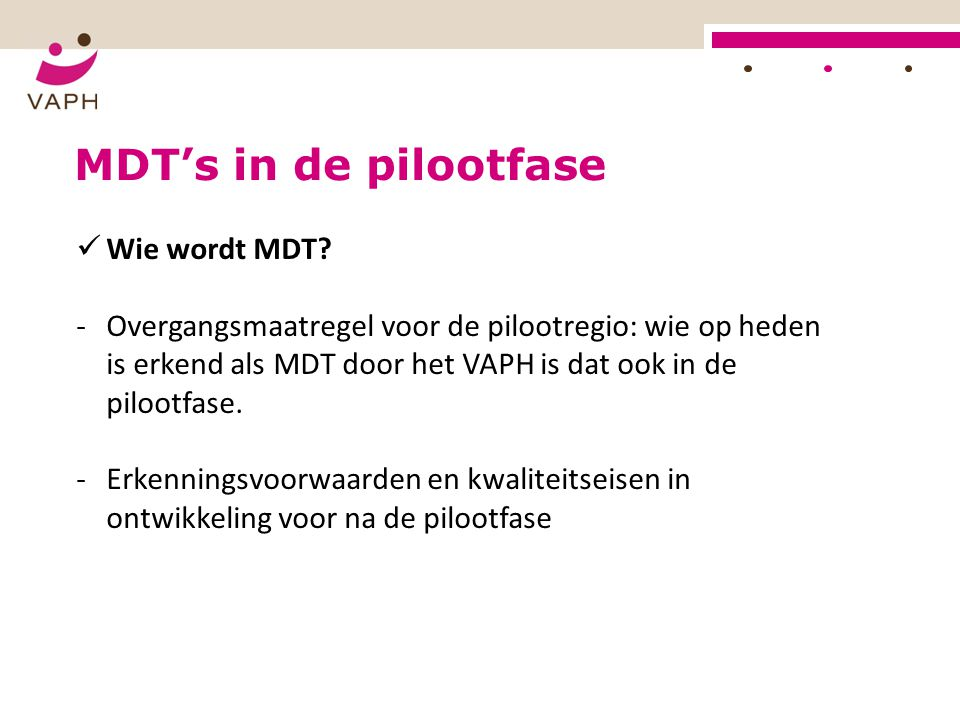 MDT's in de pilootfase Wie wordt MDT
