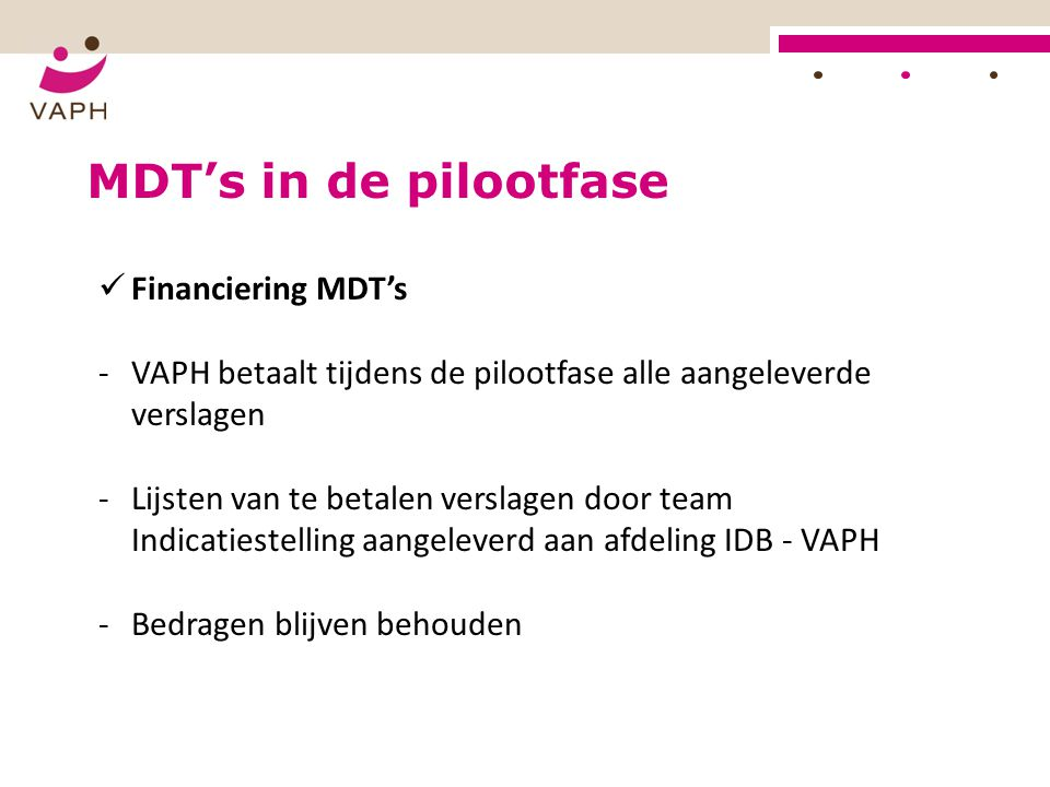 MDT's in de pilootfase Financiering MDT's