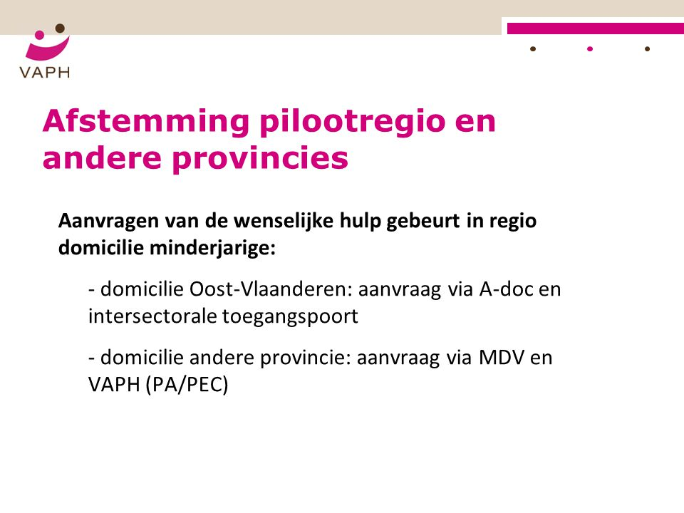 Afstemming pilootregio en andere provincies